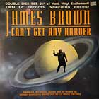 JAMES BROWN : CAN'T GET ANY HARDER