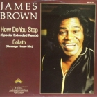 JAMES BROWN : HOW DO YOU STOP