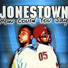 JONESTOWN : HOW COULD YOU SAY