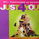 JUST 4 YOU : MAINTENANT OU JAMAIS