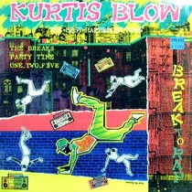 KURTIS BLOW : BREAK TO RAP