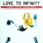 LOVE TO INFINITY : KEEP LOVE TOGETHER