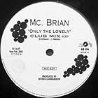 MC. BRIAN : ONLY THE LONELY