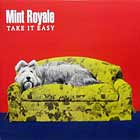 MINT ROYALE : TAKE IT EASY  / LOCA