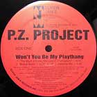 P.Z. PROJECT : WON'T YOU BE MY PLAYTHANG