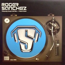 ROGER SANCHEZ  ft. COOLY'S HOT BOX : I NEVER KNEW