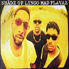 SHADZ OF LINGO : MAD FLAVAZ