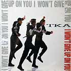 TKA : I WON'T GIVE UP ON YOU