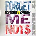 TONGUE N CHEEK : FORGET ME NOTS  (REMIX)