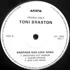 TONI BRAXTON : ANOTHER SAD LOVE SONG  / GIVE U MY HEART