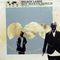 WALKIN' LARGE  ft. BRIXX : BOY MEETS WORLD