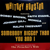 WHITNEY HOUSTON  ft. BOBBY BROWN, FAITH EVANS, JOHNNY GILL, MONICA AND RALPH TRE : SOMEBODY BIGGER THAN YOU AND I