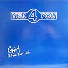 YELL 4 YOU : GIRL (I NEED YOUR LOVE)
